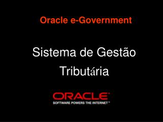 Oracle e-Government Sistema de Gestão Tribut á ria