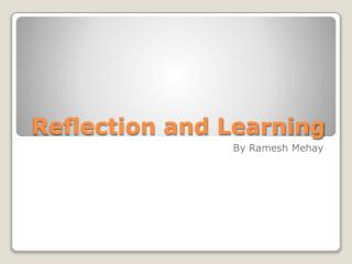 Reflection and Learning