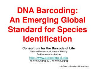 DNA Barcoding:  An Emerging Global Standard for Species Identification