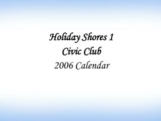 Holiday Shores 1  Civic Club 2006 Calendar