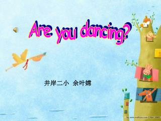 Are you dancing?