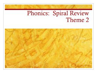 Phonics:  Spiral Review Theme 2
