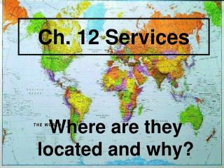 Ch. 12 Services
