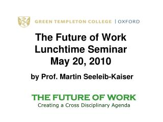 The Future of Work Lunchtime Seminar  May 20, 2010