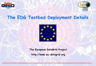 The EDG Testbed Deployment Details