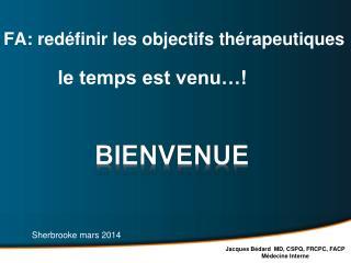 FA: redéfinir les objectifs thérapeutiques            le temps est venu…!