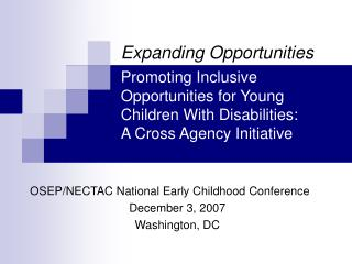 OSEP/NECTAC National Early Childhood Conference December 3, 2007 Washington, DC