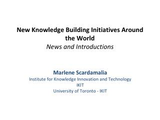 New Knowledge Building Initiatives Around the World  News and Introductions
