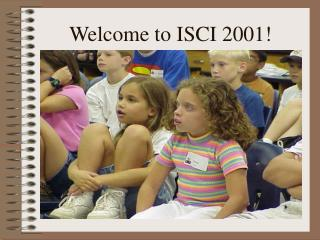 Welcome to ISCI 2001!