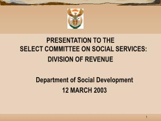 PRESENTATION TO THE  SELECT COMMITTEE ON SOCIAL SERVICES: DIVISION OF REVENUE