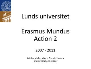 Lunds universitet Erasmus Mundus Action 2 2007 - 2011