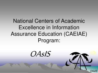 National Centers of Academic Excellence in Information Assurance Education (CAEIAE) Program:
