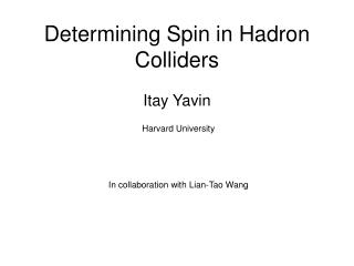 Determining Spin in Hadron Colliders