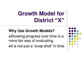 "Growth Model for District ""X"""