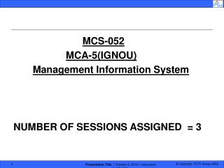 MCS-052  MCA-5(IGNOU) Management Information System NUMBER OF SESSIONS ASSIGNED  = 3