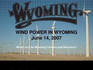 WIND POWER IN WYOMING June 14, 2007