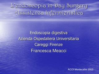 L'endoscopia in Day Surgery Assistenza Infermieristica