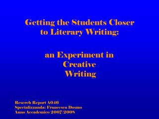Getting the Students Closer  to Literary Writing: