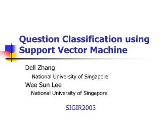 Question Classification using Support Vector Machine