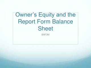 Owner's Equity and the Report Form Balance Sheet