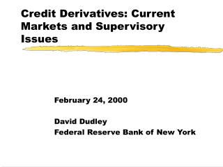 Credit Derivatives: Current Markets and Supervisory Issues