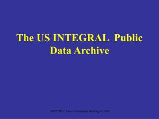 The US INTEGRAL Public Data Archive
