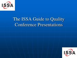 The ISSA Guide to Quality Conference Presentations