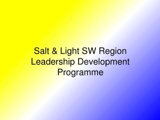 Salt & Light SW Region Leadership Development  Programme