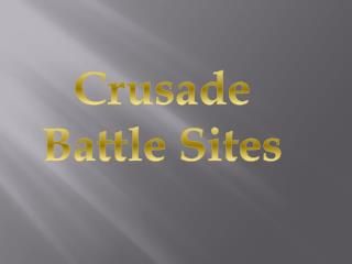 Crusade Battle Sites