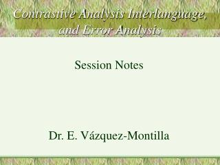 Contrastive Analysis Interlanguage, and Error Analysis