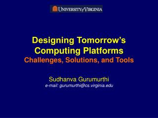 Designing Tomorrow's Computing Platforms Challenges, Solutions, and Tools