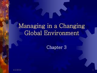 Managing in a Changing Global Environment