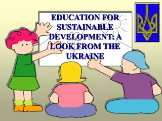 EDUCATION FOR SUSTAINABLE DEVELOPMENT: A LOOK FROM THE UKRAINE