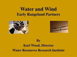 Water and Wind Early Rangeland Partners