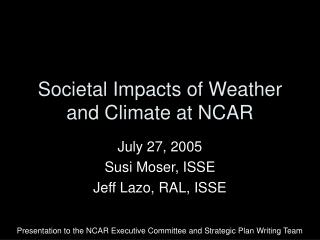 Societal Impacts of Weather and Climate at NCAR
