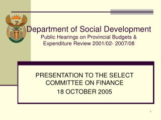 PRESENTATION TO THE SELECT COMMITTEE ON FINANCE 18 OCTOBER 2005