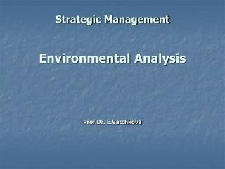 Strategic Management Environmental Analysis