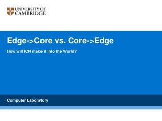 Edge->Core vs. Core->Edge