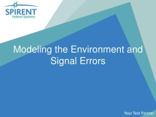 Modeling the Environment and Signal Errors