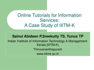 Online Tutorials for Information Services:  A Case Study of IIITM-K