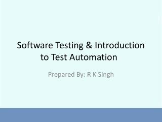 Software Testing & Introduction to Test Automation