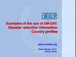 Examples of the use of EM-DAT: Disaster reduction information Country profiles