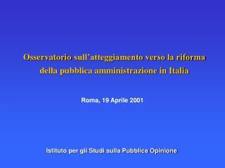 Osservatorio sull'atteggiamento verso la riforma della pubblica amministrazione in Italia