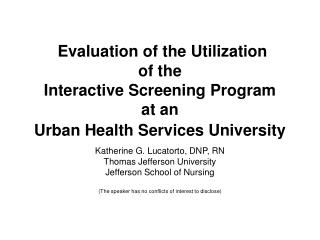 Katherine G. Lucatorto, DNP, RN Thomas Jefferson University Jefferson School of Nursing