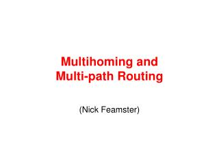 Multihoming and  Multi-path Routing
