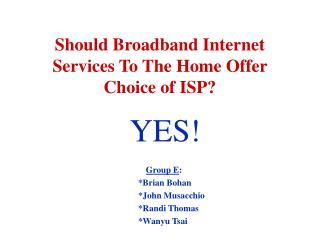 Should Broadband Internet Services To The Home Offer Choice of ISP?