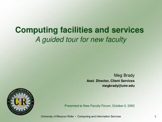 Computing facilities and services A guided tour for new faculty
