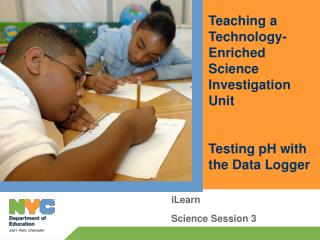 Teaching a Technology-Enriched Science Investigation Unit  Testing pH with the Data Logger