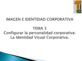 LA IDENTIDAD VISUAL CORPORATIVA (IVC)