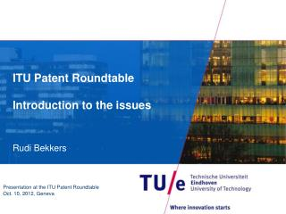 ITU Patent Roundtable Introduction to the issues